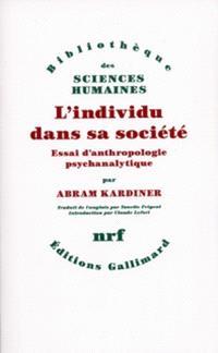 L'Individu dans sa société : essai d'anthropologie psychanalytique