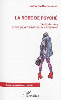 La robe de Psyché : essai de lien entre psychanalyse et vêtement
