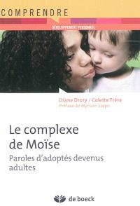 Le complexe de Moïse : paroles d'adoptés devenus adultes
