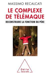 Le complexe de Télémaque : reconstruire la fonction du père