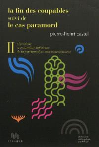 Obsessions et contrainte intérieure : de la psychanalyse aux neurosciences. Volume 2, La fin des coupables; Suivi de Le cas Paramord