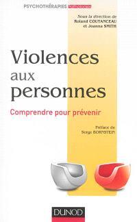 Violences aux personnes : comprendre pour prévenir