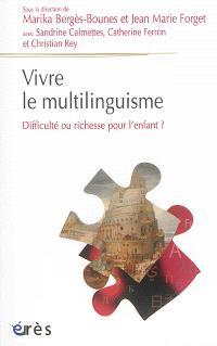 Vivre le multilinguisme : difficulté ou richesse pour l'enfant ?