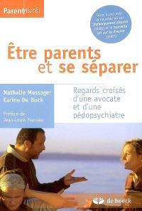 Etre parents et se séparer : regards croisés d'une avocate et d'une pédopsychiatre