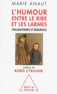 L'humour entre le rire et les larmes : traumatismes et résilience