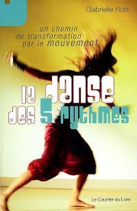 La danse des 5 rythmes : un chemin de transformation par le mouvement