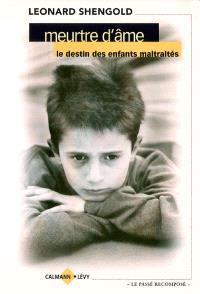 Meurtre d'âme : le destin des enfants maltraités