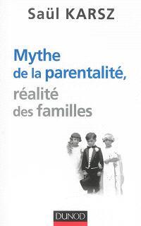 Mythes de la parentalité, réalité des familles