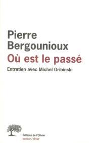 Où est le passé : entretien avec Michel Gribinski