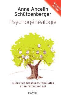 Psychogénéalogie : guérir les blessures familiales et se retrouver soi