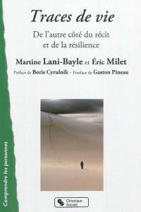 Traces de vie : de l'autre côté du récit et de la résilience...