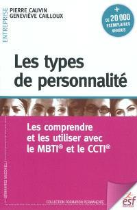 Les types de personnalité : les comprendre et les utiliser avec le MBTI et le CCTI