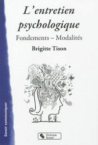 L'entretien psychologique : fondements, modalités