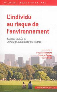 L'individu au risque de l'environnement : regards croisés de la psychologie environnementale