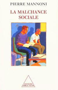 La malchance sociale