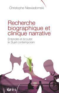 Recherche biographique et clinique narrative : entendre et écouter le sujet contemporain