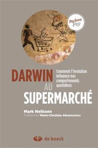 Darwin au supermarché : comment l'évolution influence nos comportements quotidiens