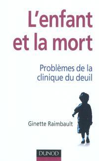 L'enfant et la mort : problèmes de la clinique du deuil