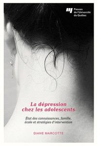 La dépression chez les adolescents  : état des connaissances, famille, école et stratégies d'intervention