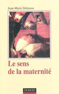Le sens de la maternité