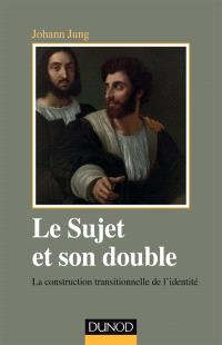 Le sujet et son double : la construction transitionnelle de l'identité