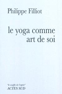 Le yoga comme art de soi : un chemin d'apprentissage