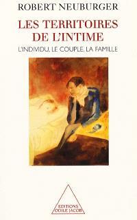 Les territoires de l'intime : l'individu, le couple, la famille