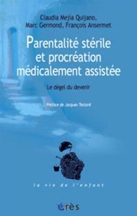 Parentalité stérile et procréation médicalement assistée : le dégel du devenir