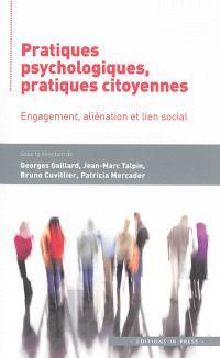Pratiques psychologiques, pratiques citoyennes : engagement, aliénation et lien social