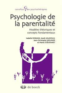 Psychologie de la parentalité : modèles théoriques et concepts fondamentaux