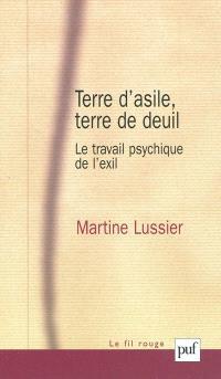 Terre d'asile, terre de deuil : le travail psychique de l'exil