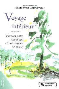 Voyage intérieur : paroles pour toutes les circonstances de la vie