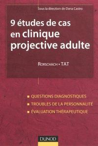 9 études de cas en clinique projective adulte : Rorschach et TAT : questions diagnostiques, troubles de la personnalité, évaluation thérapeutique
