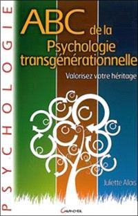 Abc de la psychologie transgénérationnelle : valorisez votre héritage