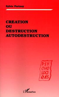 Création ou destruction, autodestruction
