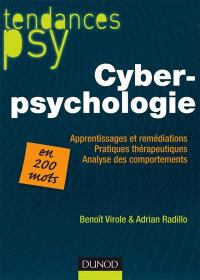 Cyberpsychologie : remédiation des apprentissages, pratiques thérapeutiques, analyse des comportements