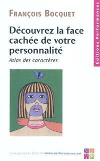 Découvrez la face cachée de votre personnalité : atlas des caractères
