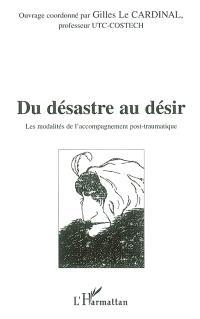 Du désastre au désir : actes du séminaire tenu le 26 janvier 2001 à l'Université de technologie de Compiègne