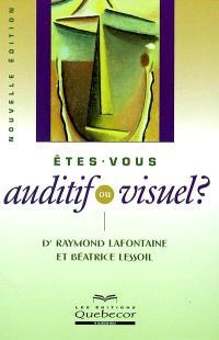 Êtes-vous auditif ou visuel?