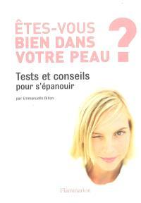 Etes-vous bien dans votre peau ? : tests et conseils pour s'épanouir