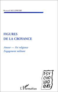 Figures de la croyance : amour, foi religieuse, engagement militant