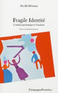 Fragile identité : l'enfant psychotique et l'analyste