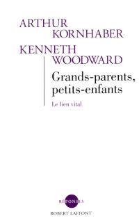 Grands-parents, petits-enfants : le lien vital