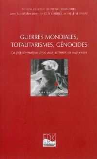 Guerres mondiales, totalitarismes, génocides : la psychanalyse face aux situations extrêmes