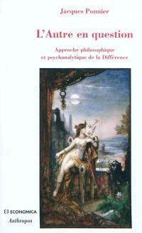 L'autre en question : approche philosophique et psychanalytique de la différence