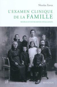 L'examen clinique de la famille : modèles et instruments d'évaluation