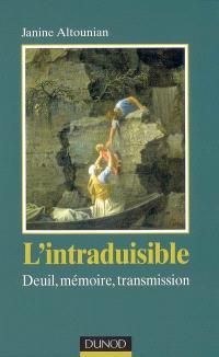 L'intraduisible : deuil, mémoire, transmission