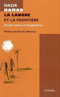La langue et la frontière : la double appartenance et le polyglottisme