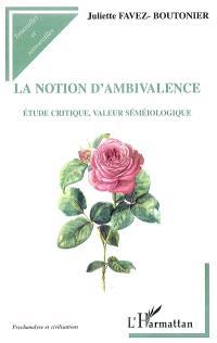 La notion d'ambivalence : étude critique, valeur séméiologique
