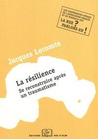 La résilience : se reconstruire après un traumatisme : une conférence-débat de l'Association Emmaüs et de Normale Sup', 21 octobre 2009